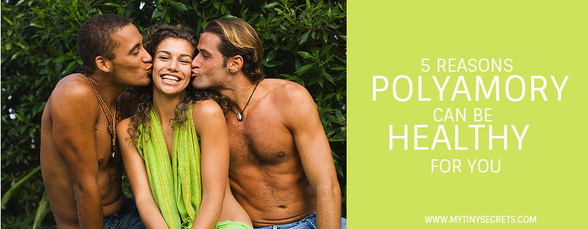 5 Reasons Polyamory Can Be Healthy For You